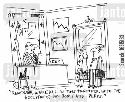 credit crisis cartoon humor: 'Remember, we're all in this together with exception of my bonus and perks.'