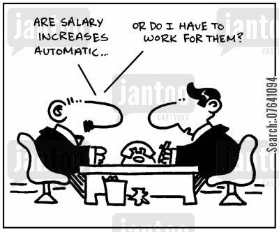 pay increases cartoon humor: 'Are salary increases automaric, or do I have to work for them?'