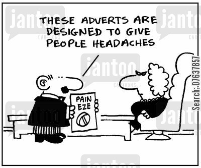 painkill cartoon humor: 'These adverts are designed to give people headaches.'