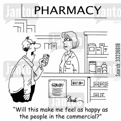 druggist cartoon humor: 'Will this make me feel as happy as the people in the commercial?'