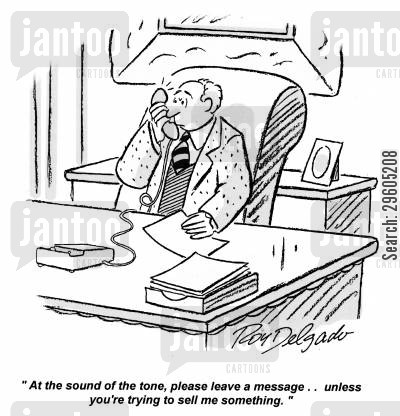 telemarketers cartoon humor: 'At the sound of the tone, please leave a message.. unless you're trying to sell me something.'