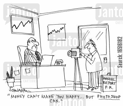 image editing cartoon humor: 'Money can't make you happy . . . but photoshop can.'