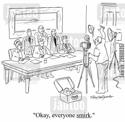 smirking cartoon humor: 'Okay, everyone smirk.'