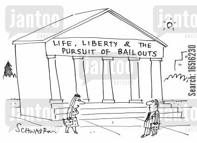 ideology cartoon humor: Life, Liberty and the Pursuit of Bailouts.