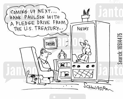 economic recession cartoon humor: 'Coming up next...Hank Paulson with a pledge drive from the U.S. treasury...'