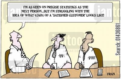 statisticians cartoon humor: 'I'm keen on precise statistics as the next person...'