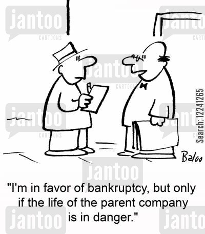 abortion cartoon humor: 'I'm in favor of bankruptcy, but only if the life of the parent company is in danger.'