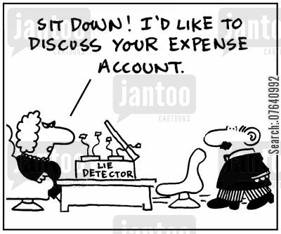 polygraph cartoon humor: 'Sit down. I'll like to discuss your expense account.'