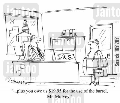 inland revene cartoon humor: '...plus you owe us $19.95 for the use of the barrel, Mr Mulvey.'