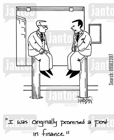 job position cartoon humor: 'I was originally promised a post in finance.'