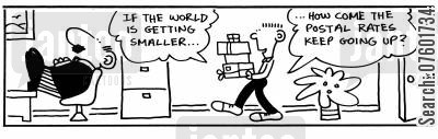 mailing cartoon humor: 'If the world is getting smaller...How come the postal rates keep going up?'
