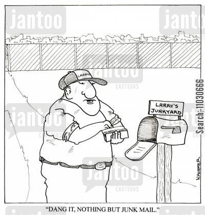 business owner cartoon humor: 'Dang it, nothing but junk mail'