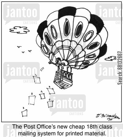 printed mail cartoon humor: The Post Office's new cheap 18th class mailing system for printed material.