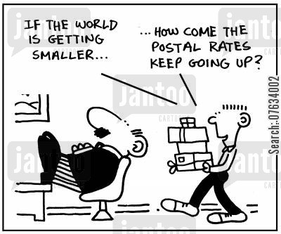 postal rate cartoon humor: If the world is getting smaller. . .how come the postal rated keep going up?