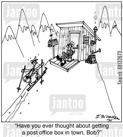 ski slope cartoon humor: 'Have you ever thought about getting a post office box in town, Bob?'