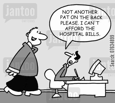 congratulate cartoon humor: Not another pat on the back please. I can't afford the hospital bills.
