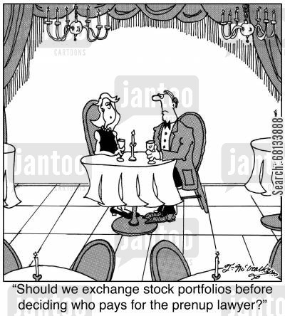stock portfolio cartoon humor: 'Should we exchange stock portfolios before deciding who pays for the prenup lawyer?'