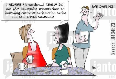 client care cartoon humor: I admire his PASSION, I REALLY do but 4am Powerpoint presentations on improving customer satisfaction ratios can be a LITTLE wearing!