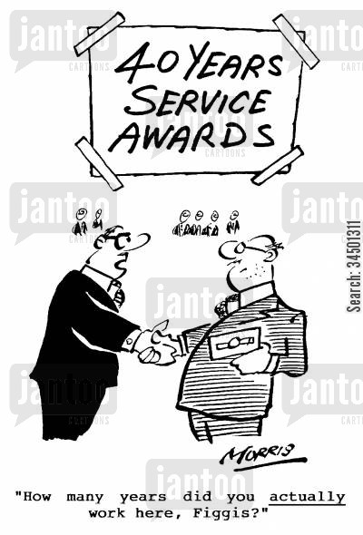 awkward question cartoon humor: 40 Years Service Awards - How many years did you ACTUALLY work here?