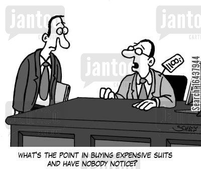 price tags cartoon humor: 'What's the point in buying expensive suits and have nobody notice?'