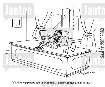 negotiations cartoon humor: 'I'd have my people call your people... but people are all in jail.'
