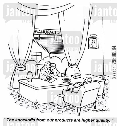 production line cartoon humor: 'The knockoffs from our products are higher quality.'