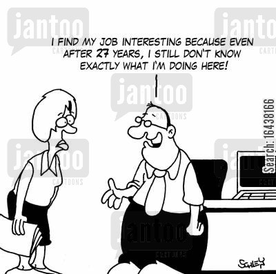 long term cartoon humor: 'I find my job interesting because even after 27 years, I still don't know exactly what I'm doing here!'