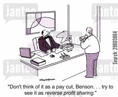 demotion cartoon humor: 'Don't think of it as a pay cut, Benson. . . try to see it as reverse profit sharing.'
