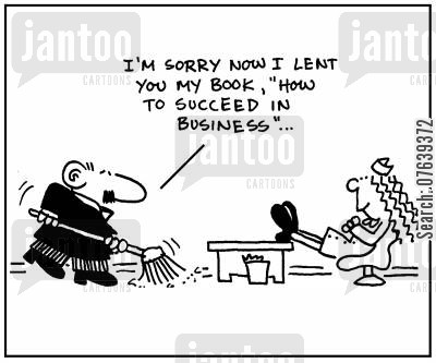 succeeded cartoon humor: 'I'm sorry now I lent you my book, 'How To Succeed In Business'.'