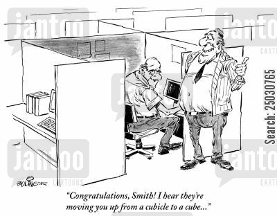 cube cartoon humor: 'Congratulations, Smith! I hear they're moving you up from a cubicle to a cube...'