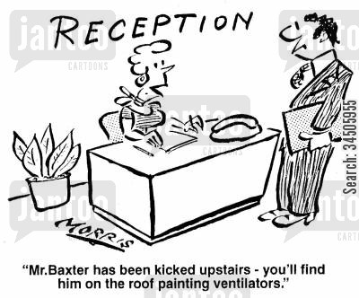 demotion cartoon humor: 'Mr.Baxter has been kicked upstairs - you'll find him on the roof painting ventilators.'