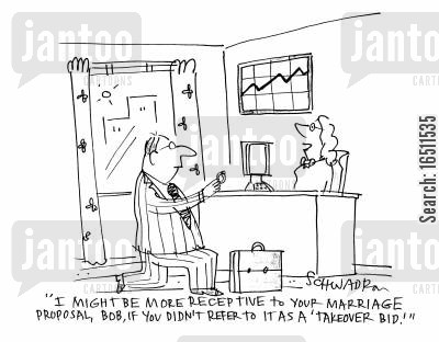 one knee cartoon humor: 'I might be more receptive to your marriage, proposal, Bob, if you didn't refer to it as a takeover bid.'