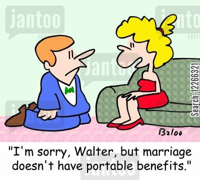 portable cartoon humor: 'I'm sorry, Walter, but marriage doesn't have portable benefits.'