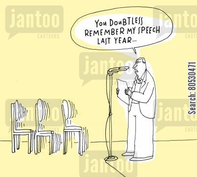stages cartoon humor: 'You doubtless remember my speech last year...'