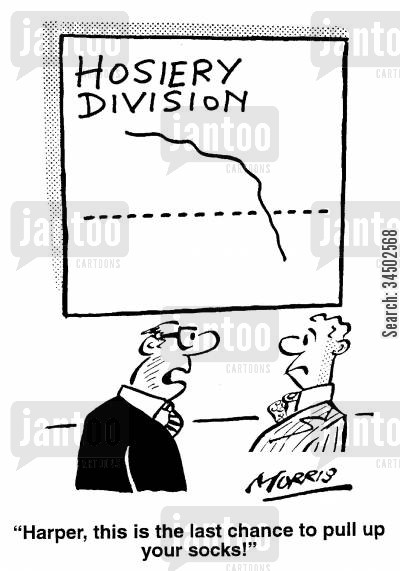 last chance cartoon humor: Hosiery Division - ...This is your last chance to pull up your socks!