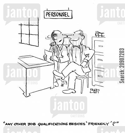 qualifies cartoon humor: 'Any other job qualifications besides 'friendly'?'