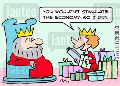 economic stimulus cartoon humor: 'You wouldn't stimulate the economy, so I did!'