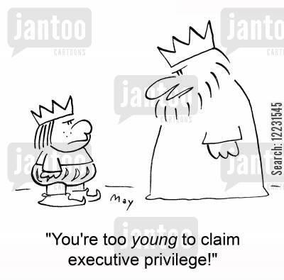 executive privileges cartoon humor: 'You're too young to claim executive privilege!'