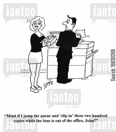 queuing cartoon humor: 'Mind if I jump the queue and 'slip in' these two hundred copies while the boss is out of the office, John?'