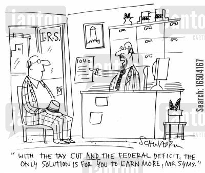 tax cut cartoon humor: 'With the tax cut and the federal deficit, the only solution is for you to earn more, Mr. Syms.'
