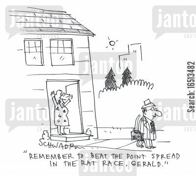 raced cartoon humor: 'Remember to beat the point spread in the rat race, Gerald.'
