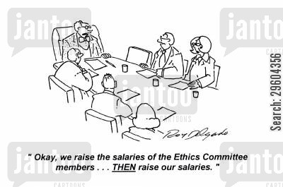 earnings cartoon humor: 'Okay, we raise the salaries of the Ethics Committee members... THEN raise our salaries.'