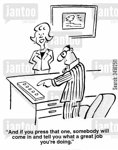reassurance cartoon humor: And if you press that one, somebody will come in and tell you what a great job you're doing.