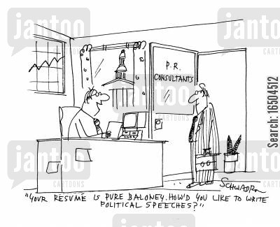 political speech cartoon humor: 'Your resume is pure baloney. How'd you like to write political speeches?'