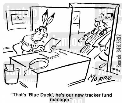 tracker fund cartoon humor: That's 'Blue Duck', he's our new tracker fund manager.