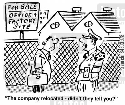relocation cartoon humor: The company relocated - didn't they tell you?