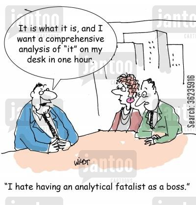 contradictions cartoon humor: 'I hate having an analytical fatalist as a boss.'