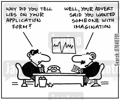 forms cartoon humor: 'Why did you tell lies on your application form?' - 'Well, your advert said you wanted someone with  imagination.'