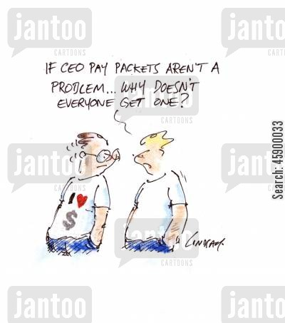 pay packet cartoon humor: 'If CEO pay packets aren't a problem, why doesn't everyone get one?'