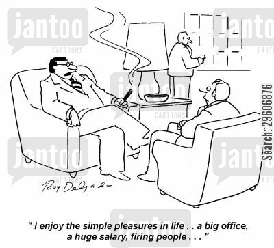 company directors cartoon humor: 'I enjoy the simple pleasures in life... A big office, a huge salary, firing people...'